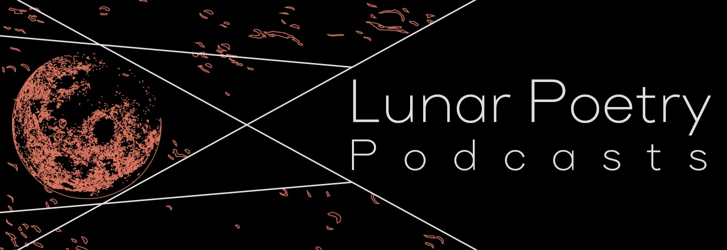 Lunar Poetry Podcasts